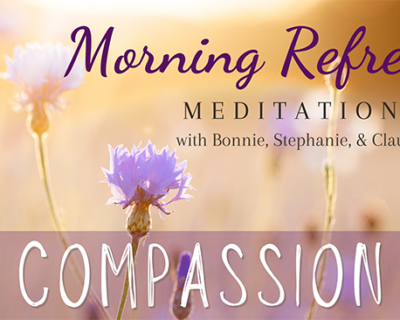 Morning Refresh | Compassion