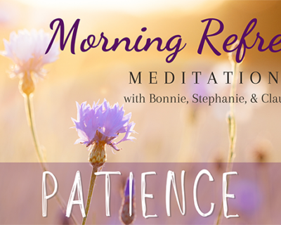 Morning Refresh | Patience