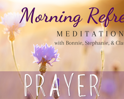 Morning Refresh | Prayer