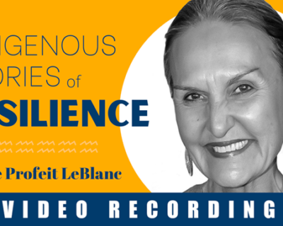 Indigenous Stories of Resilience with Louise Profeit LeBlanc