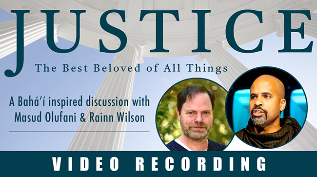 JUSTICE, The Best Beloved of All Things | A Bahá'í Perspective