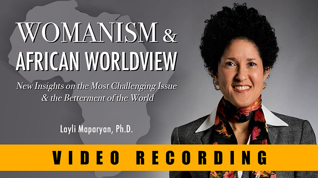 Womanism and African Worldview: New Insights on the Most Challenging Issue and the Betterment of the World