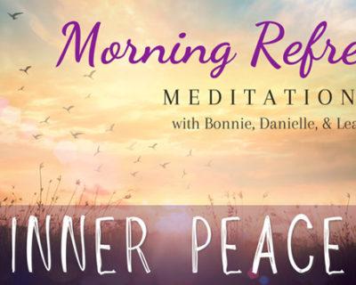 Morning Refresh | Inner Peace