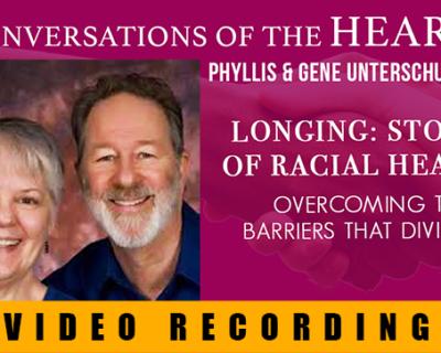 Longing: Stories of Racial Healing | Phyllis & Gene Unterschuetz