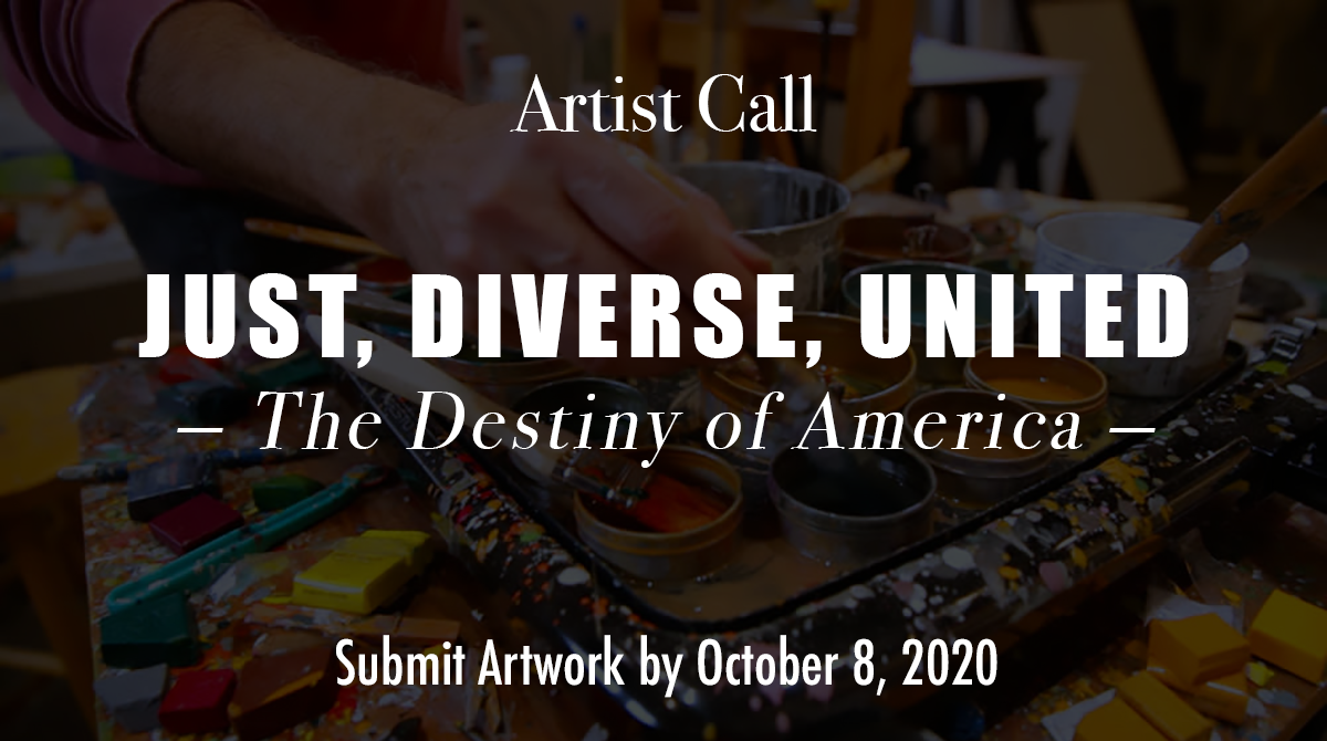 ARTIST CALL – Just, Diverse, United – The Destiny of America