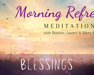 Morning Refresh | Blessings