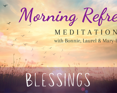 Morning Refresh | Blessings