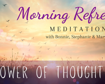 Morning Refresh | The Power of Thoughts