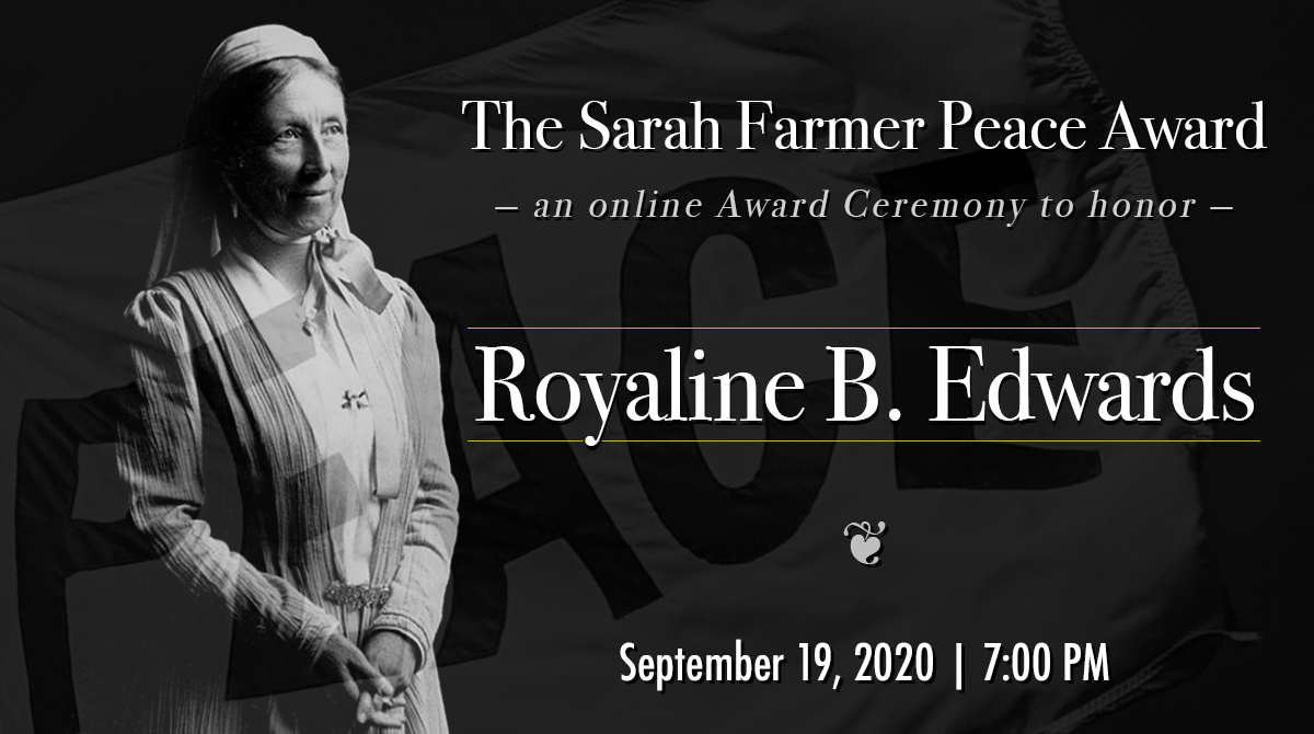 Sarah Farmer Peace Award 2020 honoring Royaline Edwards