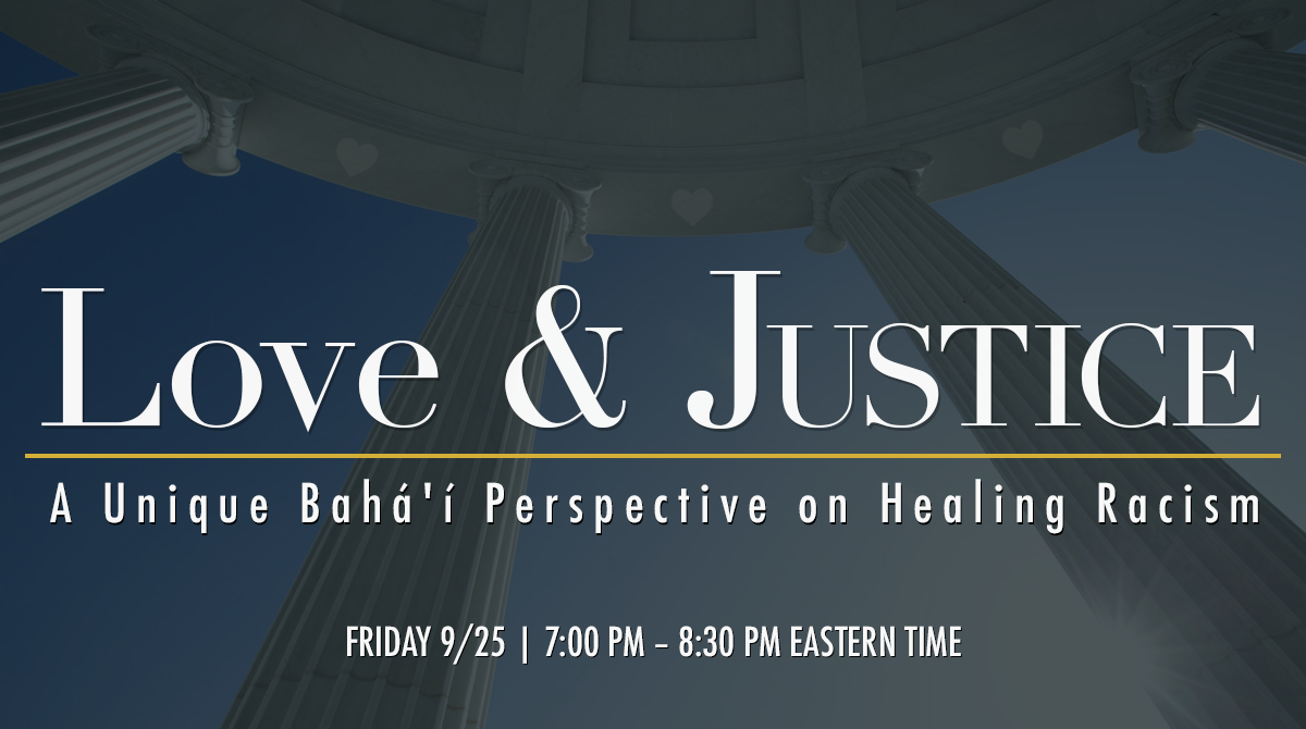 Love & Justice: A Unique Bahá'í Perspective on Healing Racism