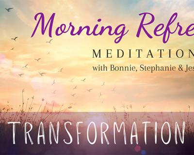 Morning Refresh | Transformation