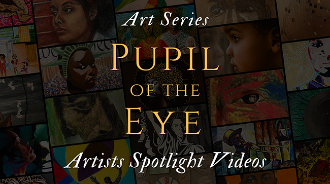 Pupil of the Eye: Artists Spotlight