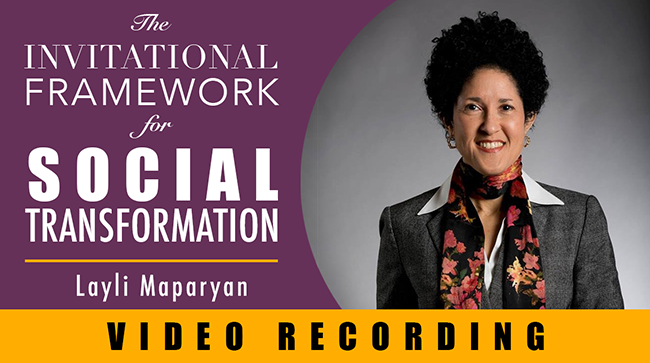 The Invitational Framework for Social Transformation   Layli Maparyan