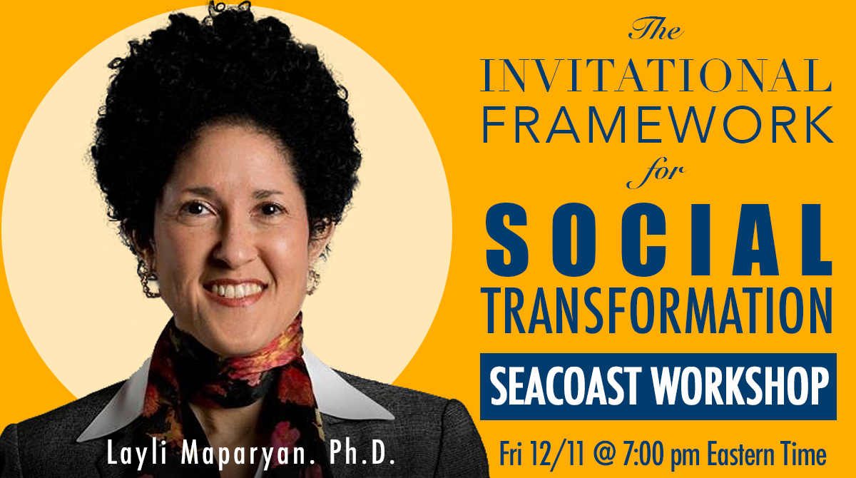 The Invitational Framework for Social Transformation Seacoast Workshop with Layli Maparyan