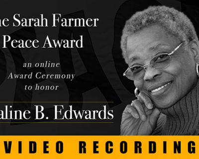 The Sarah Farmer Peace Award honors Royaline B. Edwards