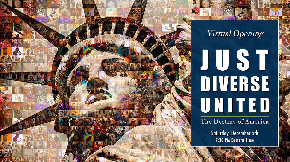 Just, Diverse, United – The Destiny of America, Virtual Opening