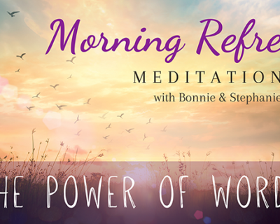 Morning Refresh | Power of Words
