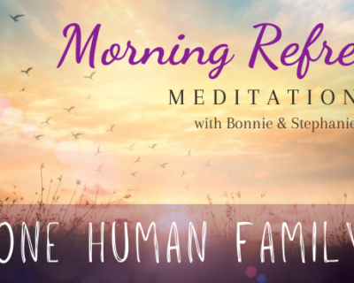 Morning Refresh | One Human Family
