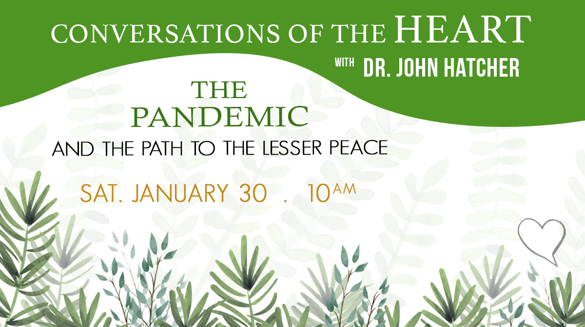 The Pandemic and the Path to the Lesser Peace with Dr. John Hatcher