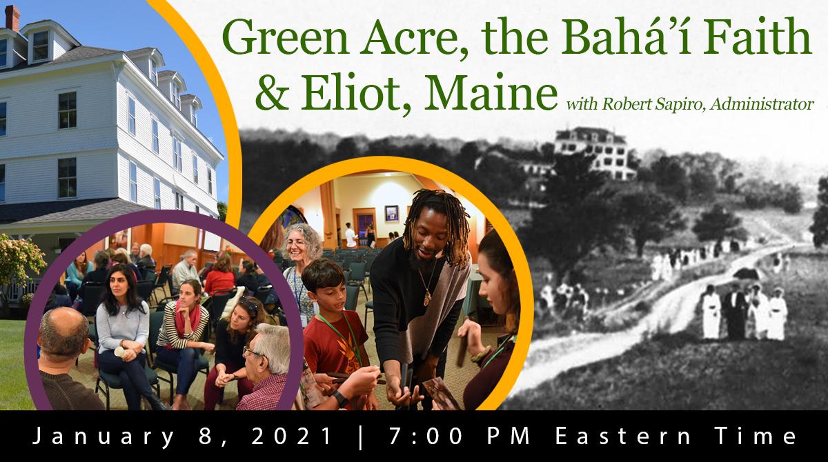 Green Acre, the Bahá'í Faith & Eliot, Maine