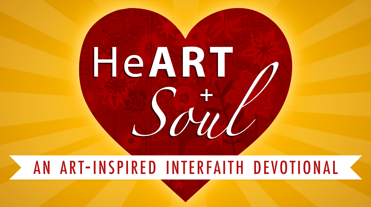 HeART + Soul: An Art-Inspired Interfaith Devotional