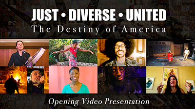 Opening Video Presentation – Just, Diverse, United – The Destiny of America