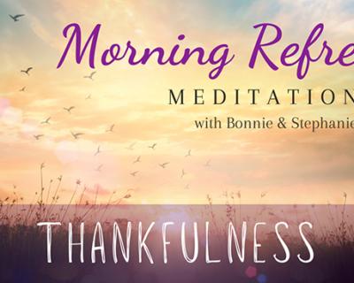 Morning Refresh | Thankfulness