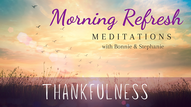 Morning Refresh | Thankfulness