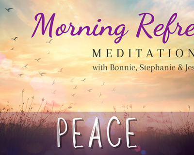Morning Refresh | PEACE