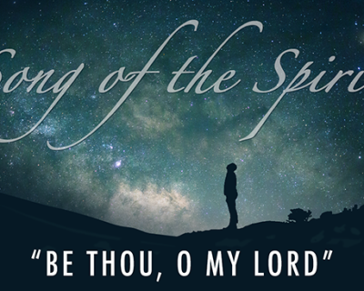 Song of the Spirit | 'Be Thou, O My Lord' by Shabnam Mockon