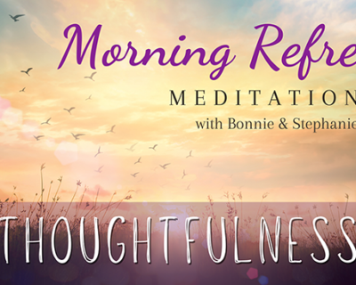 Morning Refresh | Thoughtfulness