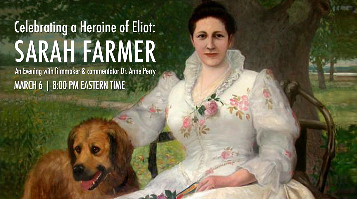 Celebrating a Heroine of Eliot: Sarah Farmer