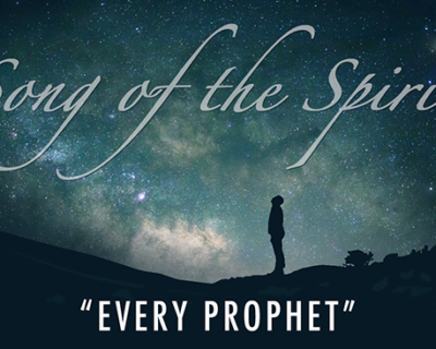 Song of the Spirit | 'Every Prophet' by Walter Heath