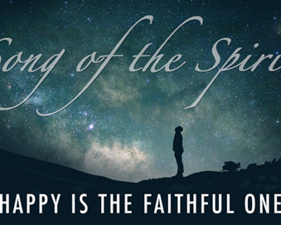 Song of the Spirit | 'Happy is the Faithful One' by Cora Hays