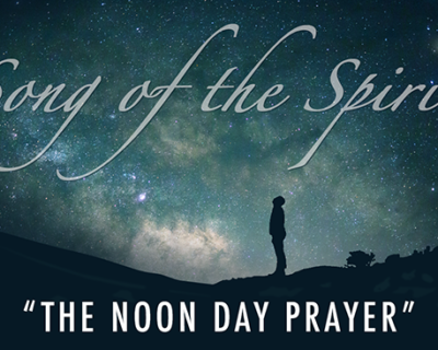 Song of the Spirit | 'The Noon Day Prayer' by Cynthia Phillips