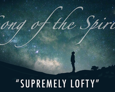 Song of the Spirit | 'Supremely Lofty' by Cora Hays & Ashley Stock