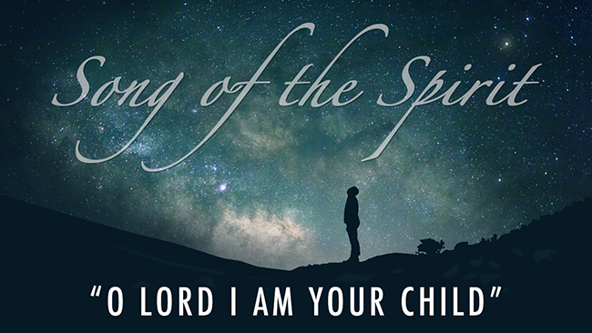 Song of the Spirit | 'O Lord I'm Your Child' by Jessica Gaines