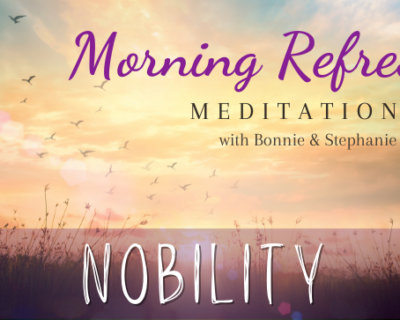 Morning Refresh | Nobility