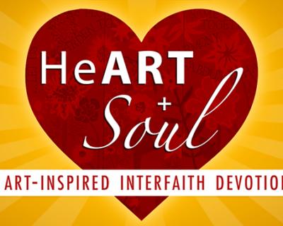 HeART + Soul: An Art-Inspired Interfaith Devotional