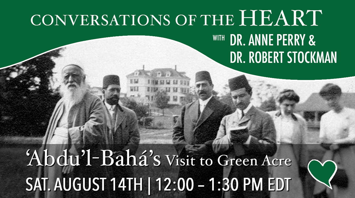 'Abdu'l-Bahá's Visit to Green Acre | Dr. Anne Perry & Dr. Robert Stockman