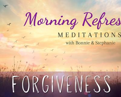 Morning Refresh | Forgiveness
