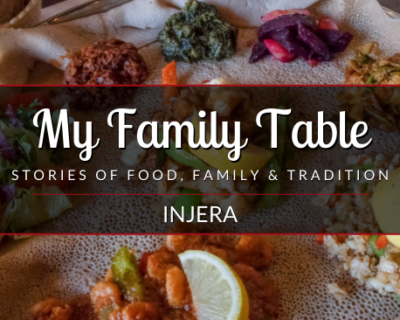 My Family Table: Episode 1 – Injera
