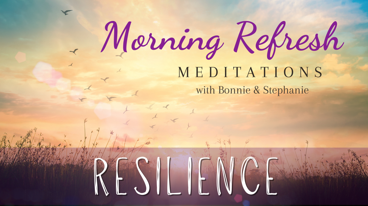 Morning Refresh | Resilience
